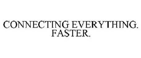 CONNECTING EVERYTHING. FASTER.