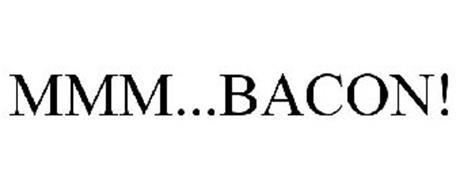MMM...BACON!