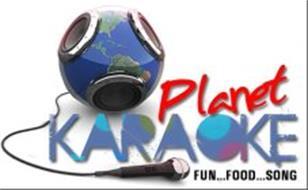 PLANET KARAOKE FUN...FOOD...SONG
