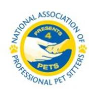 PRESENTS 4 PETS NATIONAL ASSOCIATION OFPROFESSIONAL PET SITTERS