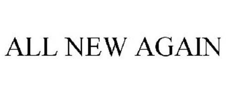 ALL NEW AGAIN