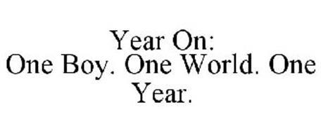 YEAR ON: ONE BOY. ONE WORLD. ONE YEAR.