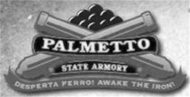 PALMETTO STATE ARMORY DESPERTA FERRO! AWAKE THE IRON!