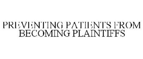 PREVENTING PATIENTS FROM BECOMING PLAINTIFFS