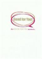 GOOD FOR YOU! THE GOOD FOR YOU NETWORK
