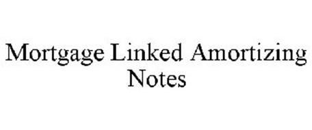 MORTGAGE-LINKED AMORTIZING NOTES