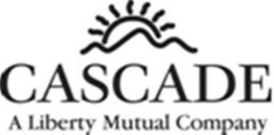 CASCADE A LIBERTY MUTUAL COMPANY