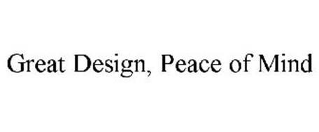 GREAT DESIGN, PEACE OF MIND