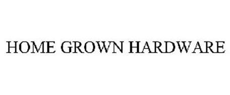 HOME GROWN HARDWARE