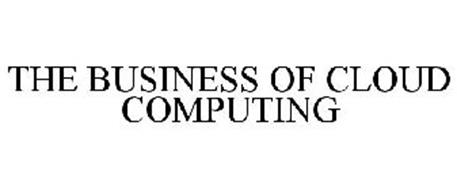 THE BUSINESS OF CLOUD COMPUTING