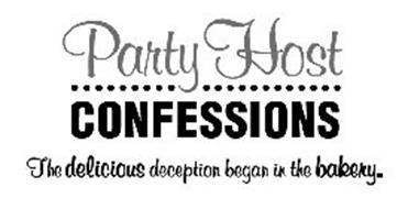 PARTY HOST CONFESSIONS THE DELICIOUS DECEPTION BEGAN IN THE BAKERY.