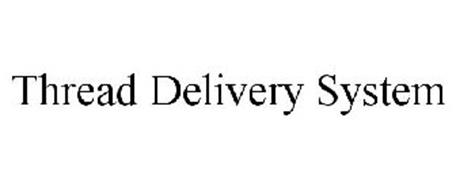 THREAD DELIVERY SYSTEM