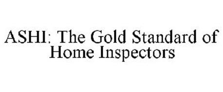 ASHI: THE GOLD STANDARD OF HOME INSPECTORS