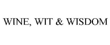 WINE, WIT & WISDOM