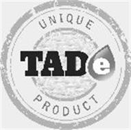 TADE UNIQUE PRODUCT