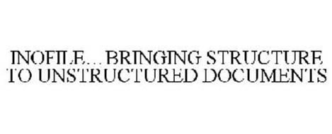 INOFILE...BRINGING STRUCTURE TO UNSTRUCTURED DOCUMENTS