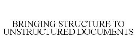 BRINGING STRUCTURE TO UNSTRUCTURED DOCUMENTS