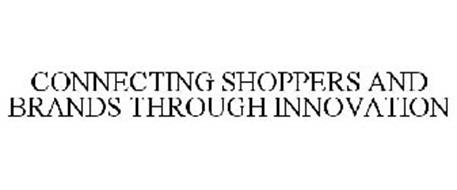 CONNECTING SHOPPERS AND BRANDS THROUGH INNOVATION