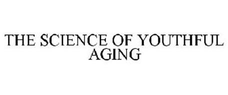 THE SCIENCE OF YOUTHFUL AGING