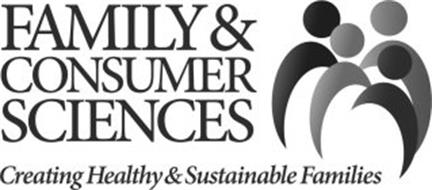 FAMILY & CONSUMER SCIENCES CREATING HEALTHY & SUSTAINABLE FAMILIES