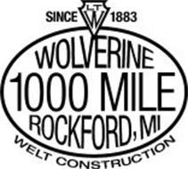 SINCE 1883 LTW WOLVERINE 1000 MILE ROCKFORD, MI WELT CONSTRUCTION