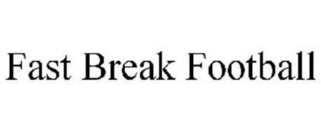 FAST BREAK FOOTBALL
