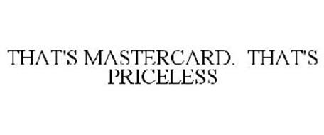 THAT'S MASTERCARD. THAT'S PRICELESS