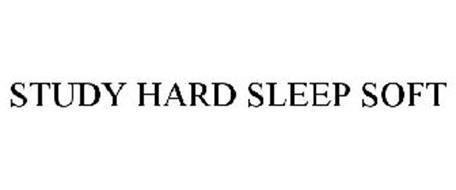 STUDY HARD SLEEP SOFT