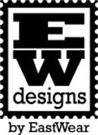 EW DESIGNS BY EASTWEAR