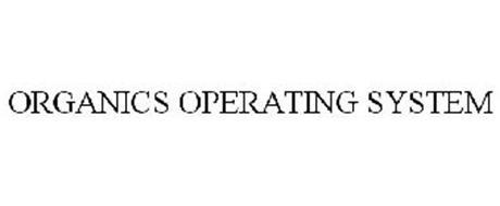 ORGANICS OPERATING SYSTEM