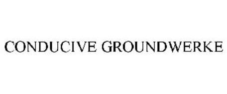 CONDUCIVE GROUNDWERKE