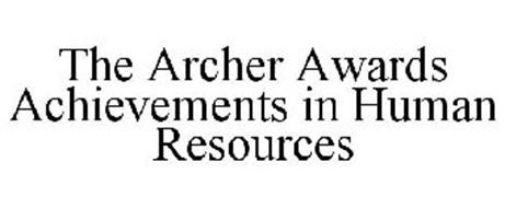 THE ARCHER AWARDS ACHIEVEMENTS IN HUMAN RESOURCES