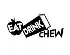 EAT DRINK CHEW