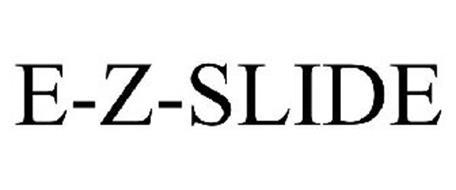 E-Z-SLIDE