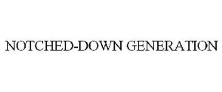 NOTCHED-DOWN GENERATION