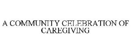 A COMMUNITY CELEBRATION OF CAREGIVING