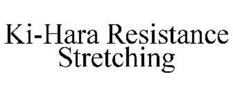 KI-HARA RESISTANCE STRETCHING