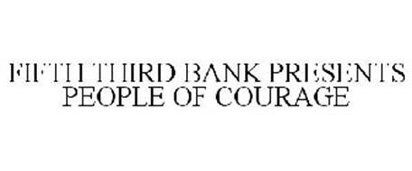 FIFTH THIRD BANK PRESENTS PEOPLE OF COURAGE