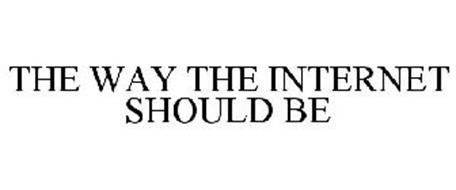 THE WAY THE INTERNET SHOULD BE