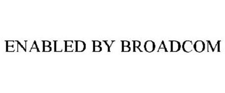 ENABLED BY BROADCOM