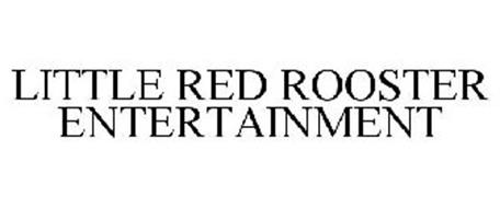 LITTLE RED ROOSTER ENTERTAINMENT
