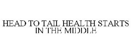 HEAD TO TAIL HEALTH STARTS IN THE MIDDLE