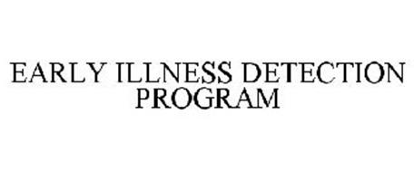 EARLY ILLNESS DETECTION PROGRAM