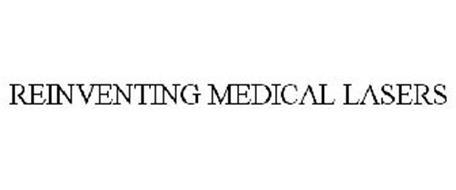 REINVENTING MEDICAL LASERS