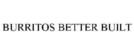 BURRITOS BETTER BUILT