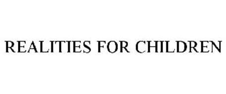 REALITIES FOR CHILDREN