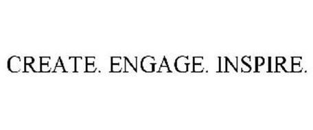 CREATE. ENGAGE. INSPIRE.