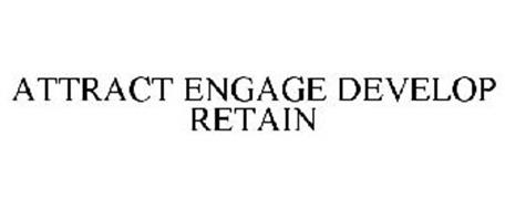 ATTRACT ENGAGE DEVELOP RETAIN
