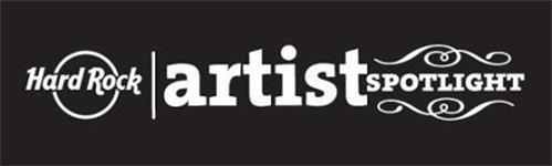 HARD ROCK ARTIST SPOTLIGHT