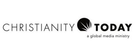 CHRISTIANITY TODAY A GLOBAL MEDIA MINISTRY